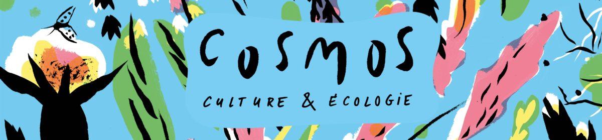 Cosmos – culture et écologie